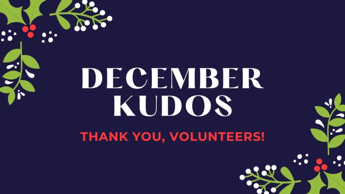 Holiday-themed graphic with text reading, December Kudos - Thank you, volunteers!